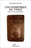 Dominique Clévenot - Une esthétique du voile - Essai sur l'art arabo-islamique.
