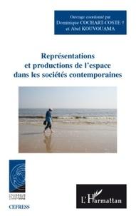 Dominique Cochart-Coste et Abel Kouvouama - Représentations et productions de l'espace dans les sociétés contemporaines.