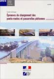 Dominique Cochet et Pierre Corfdir - Epreuves de chargement des ponts-routes et passerelles piétonnes.