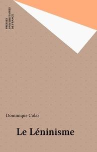 Dominique Colas - Le léninisme.