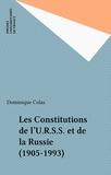 Dominique Colas - Les constitutions de l'URSS et de la Russie, 1905-1993.