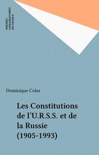 Dominique Colas - Les constitutions de l'URSS et de la Russie (1905-1993).
