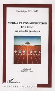Dominique Colomb - Médias et Communication en Chine - Au-delà des paradoxes.