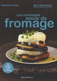Dominique Combet et Marie Quatrehomme - Une irrésistible envie de fromage.
