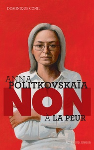 """Dominique Conil - Anna Politkovskaïa : """"Non à la peur""""."""