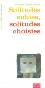Dominique Contardo-Jacquelin - Solitudes subies, solitudes choisies.