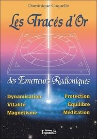 Dominique Coquelle - Les Tracés d'Or des Emetteurs Radioniques.