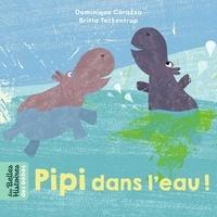 Dominique Corraza et Britta Teckentrup - Pipi dans l'eau !.