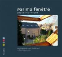Dominique Costermans et Julie Denef - Par ma fenêtre - Louvain-la-Neuve.