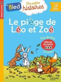 Dominique Costes et Céline Théraulaz - Le piège de Léo et Zoé - Spécial accents é, è, ê.