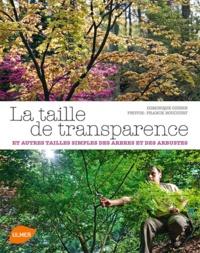 Dominique Cousin - La taille de transparence - Et autres tailles simples des arbres et des arbustes.