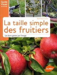 Dominique Cousin - La taille des arbres fruitiers - Les bons gestes par l'image.