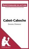 Dominique Coutant-Defer et  lePetitLittéraire.fr - Cabot-Caboche de Daniel Pennac - Questionnaire de lecture.