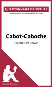 Dominique Coutant-Defer - Cabot-caboche de Daniel Pennac - Questionnaire de lecture.