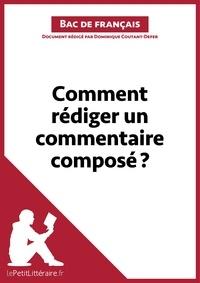 Dominique Coutant-Defer - Comment rédiger un commentaire composé ?.