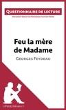 Dominique Coutant-Defer et  lePetitLittéraire.fr - Feu la mère de Madame de Georges Feydeau - Questionnaire de lecture.