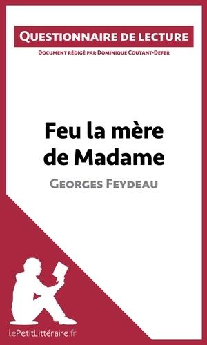 Dominique Coutant-Defer - Feu la mère de Madame de Georges Feydeau - Questionnaire de lecture.