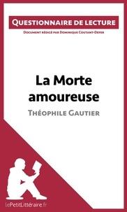 Dominique Coutant-Defer - La morte amoureuse de Théophile Gautier - Questionnaire de lecture.