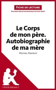 Dominique Coutant-Defer - Le corps de mon père ; Autobiographie de ma mère de Michel Onfray - Fiche de lecture.