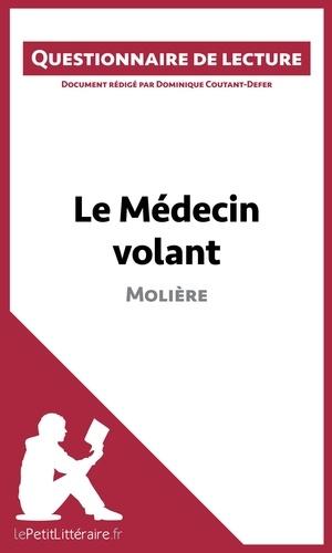 Dominique Coutant-Defer - Le médecin volant de Molière - Questionnaire de lecture.
