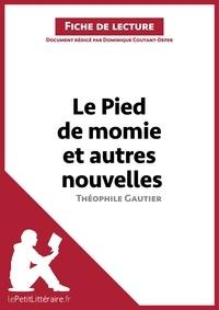 Dominique Coutant-Defer - Le pied de momie et autres nouvelles de Théophile Gautier - Fiche de lecture.