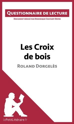 Dominique Coutant-Defer - Les croix de bois de Roland Dorgelès - Questionnaire de lecture.