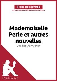 Dominique Coutant-Defer - Mademoiselle Perle et autres nouvelles de Guy de Maupassant - Fiche de lecture.
