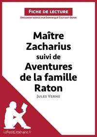 Dominique Coutant-Defer - Maitre Zacharius suivi de Aventures de la famille Raton de Jules Verne (Fiche de lecture).