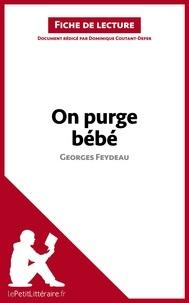 Dominique Coutant-Defer - On purge bébé de Georges Feydeau - Fiche de lecture.