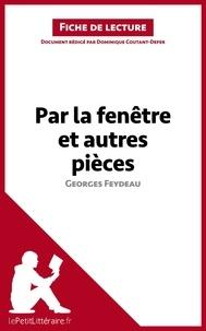 Dominique Coutant-Defer - Par la fenêtre et autres pièces de Georges Feydeau - Fiche de lecture.