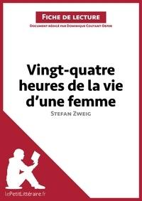 Dominique Coutant-Defer - Vingt-quatre heures de la vie d'une femme de Stefan Zweig - Fiche de lecture.