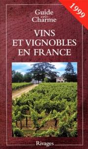 Dominique Couvreur et Antoine Gerbelle - Vins et vignobles en France - Edition 1999.