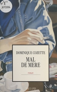 Dominique Cozette - Mal de mère.