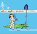 Dominique Croiselet - Alex, Aylin, Valérie et leurs amis.