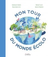 Dominique Cronier et Maguelone Du Fou - Mon tour du monde écolo.