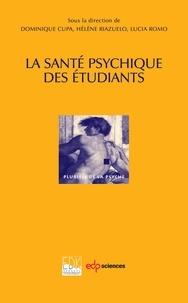 Dominique Cupa et Hélène Riazuelo - La santé psychique des étudiants.