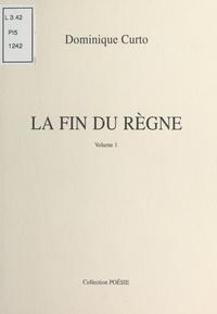 Dominique Curto - La Fin du règne.