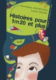 Dominique Dachicourt et Laurie Faghel - Histoires pour 1,20m et plus.