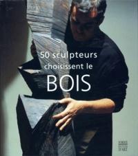 Dominique Dalemont - 50 sculpteurs choisissent le bois.