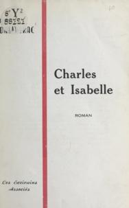 Dominique Dallayrac et Roger Panassie de Sainte-Feyre - Charles et Isabelle.