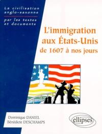 Dominique Daniel - L'immigration aux États-Unis - De 1607 à nos jours.