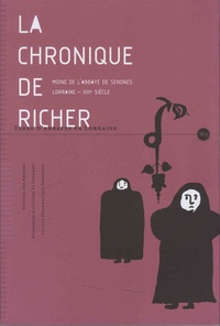 Dominique Dantand - Terre d'Abbayes en Lorraine - Tome 3, La chronique de Richer, moine de l'abbaye de Senones - XIIIe siècle.