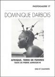 Dominique Darbois - Afrique, terre de femmes.
