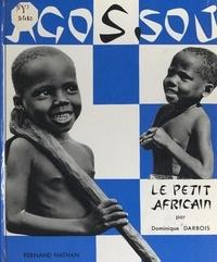 Dominique Darbois - Agossou, le petit Africain.