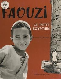 Dominique Darbois - Faouzi, le petit Égyptien.