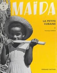 Dominique Darbois - Maïda, la petite Cubaine.