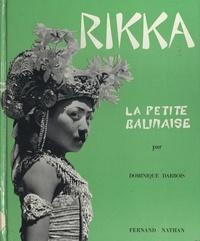 Dominique Darbois - Rikka, la petite balinaise.