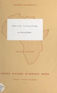 Dominique Darbon - Afrique du Sud, la fin des certitudes.