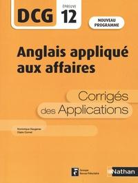 Dominique Daugeras et Claire Cornet - Anglais appliqué aux affaires DCG 12 - Corrigés des applications.