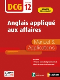 Dominique Daugeras et Claire Cornet - Anglais appliqué aux affaires DCG 12 - Manuel & Applications.